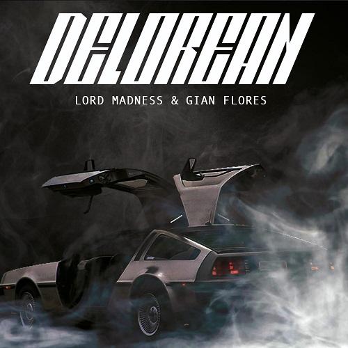 """""""Delorean"""" e' il nuovo album di Lord Madness e Gian Flores"""