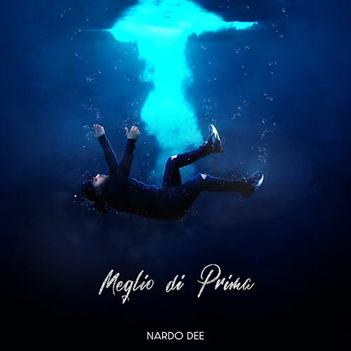 """""""Meglio di prima"""" e' il nuovo singolo di Nardo Dee"""