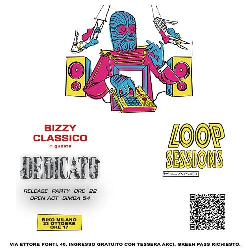Loop Sessions e Bizzy Classico: sabato 23 ottobre al Biko (Milano)