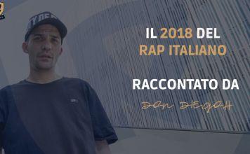 Il 2018 del rap italiano raccontato da Don Diegoh