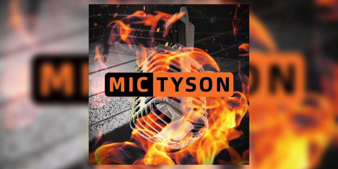 Mic Tyson 2019