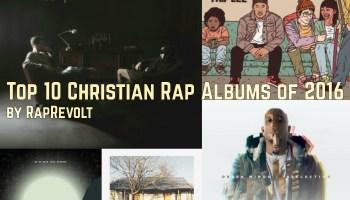 top 10 christian rap albums of 2016 6 through 10