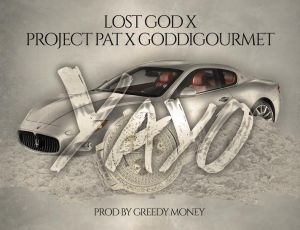 Lost God x Project Pat x Goddi Gourmet-Yayo [Rap Status Exclusive]
