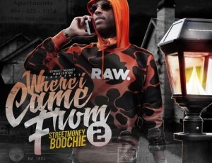 "Street Money Boochie ""Where I Came From"" 2 Mixtape"
