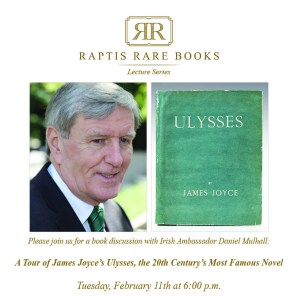 Raptis Rare Books Lecture Series: A Tour of James Joyce's Ulysses, the 20th Century's Most Famous Novel with Irish Ambassador Daniel Mulhall
