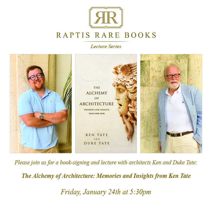 Raptis Rare Books Lecture Series: The Alchemy of Architecture: Memories and Insights from Ken Tate.