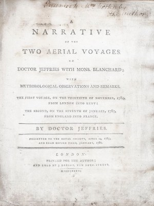 A Narrative of Two Aerial Voyages of Doctor Jeffries with Mons. Blanchard; with Meteorological Observations and Remarks.