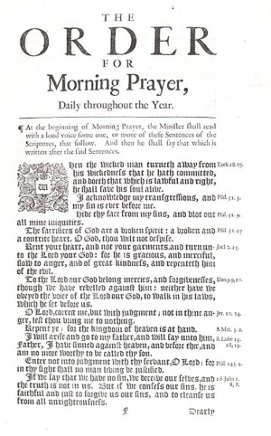 The Book of Common Prayer and Administration of the Sacraments and other Rites and Ceremonies of the Church According to the Church of England; Together with the Psalter of Psalms of David, Pointed as the are to be Sung or Said in Churches: and the Form or Manner of Making, Ordaining, and Consecrating of Bishops, Priests, and Deacons.