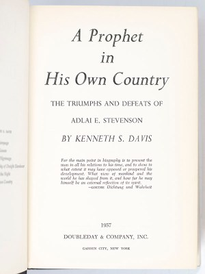 A Prophet in His Own Country: The Triumphs and Defeats of Adlai E. Stevenson.