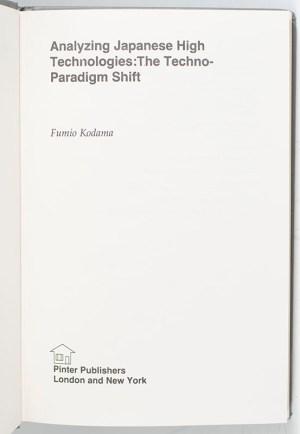 Analyzing Japanese High Technologies: The Techno-Paradigm Shift.