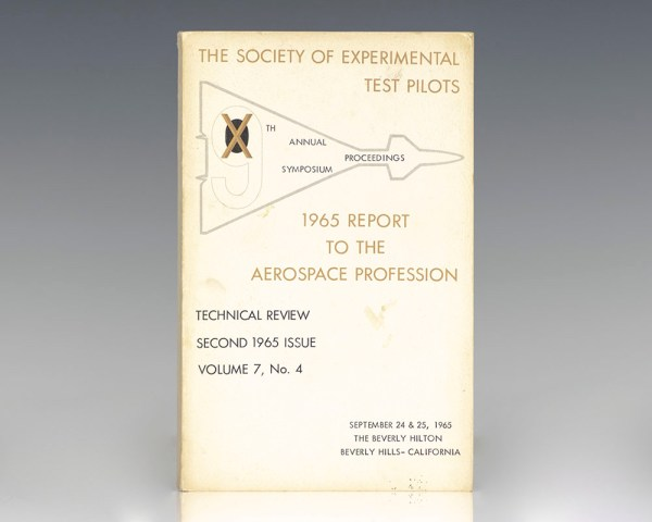 The Society of Experimental Test Pilots: 9th Annual Symposium Proceedings - 1965 Report to the Aerospace Profession.