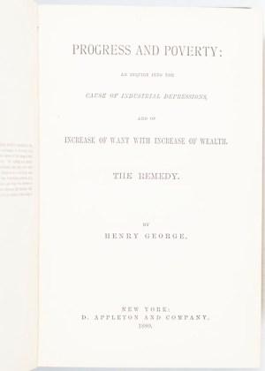 Progress and Poverty: An Inquiry into the Cause of Industrial Depressions, and of Increase of Want with Increase of Wealth. The Remedy.