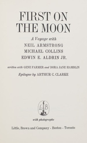 First On The Moon: A Voyage With Neil Armstrong, Michael Collins, Edwin E. Aldrin, Jr.