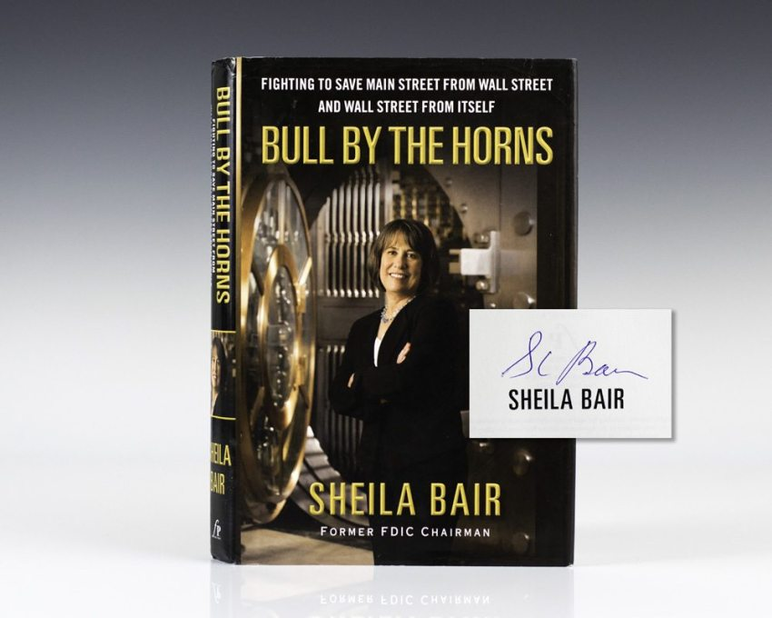 Bull by the Horns: Fighting to Save Main Street from Wall Street and Wall Street from Itself.