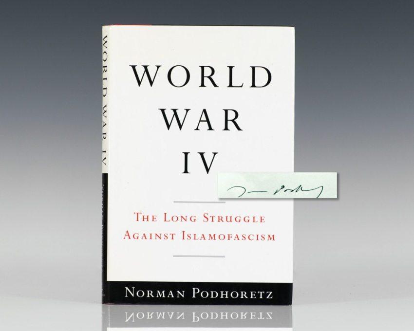 World War IV: The Long Struggle Against Islamofascism.