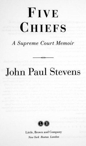 Five Chiefs: A Supreme Court Memoir.