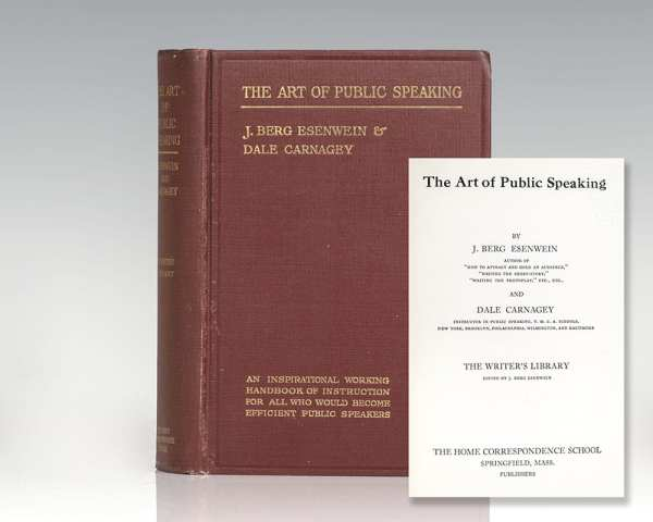 The Art of Public Speaking: An Inspirational Working Handbook of Instruction For All Who Would Become Efficient Public Speakers.