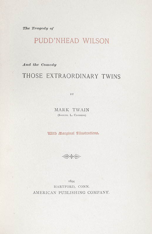 The Tragedy of Pudd'nhead Wilson. And the Comedy, Those Extraordinary Twins.