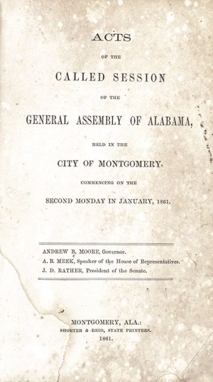 Acts of the Called Session of the General Assembly of Alabama, Held in the City of Montgomery, Commencing on the Second Monday in January 1861.