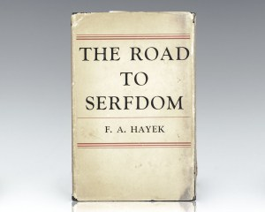 The Road To Serfdom.