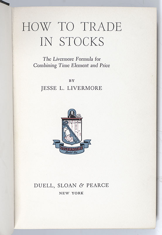 How to Trade in Stocks: The Livermore Formula for Combining Time Element and Price.