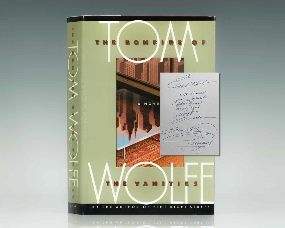 First Edition of The Bonfire of the Vanities; Inscribed by Tom Wolfe to his editor Davis Kent in the year of publication