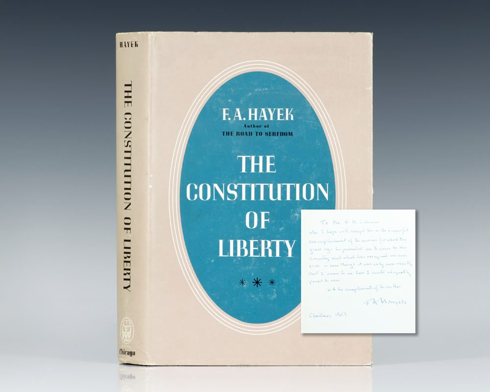 First edition of The Constitution of Liberty; lengthily inscribed by Hayek to the man who brought him to America, William H. Luhnow