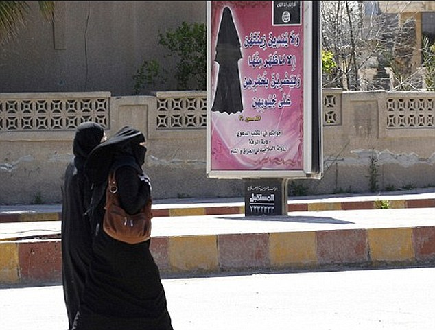 Oppressed: Details of the Sunni extremists' twisted sexual appetites emerged in a report by Raqqa is Being Slaughtered Silently into the terror group's brutally oppressive treatment of women