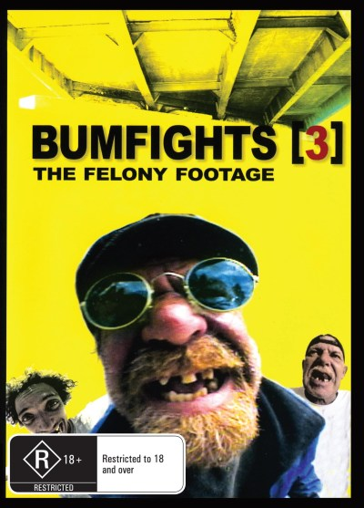 Bumfights Vol 3 : The Felony Footage