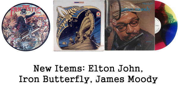 new rare records - iron butterfly, elton john, james moody
