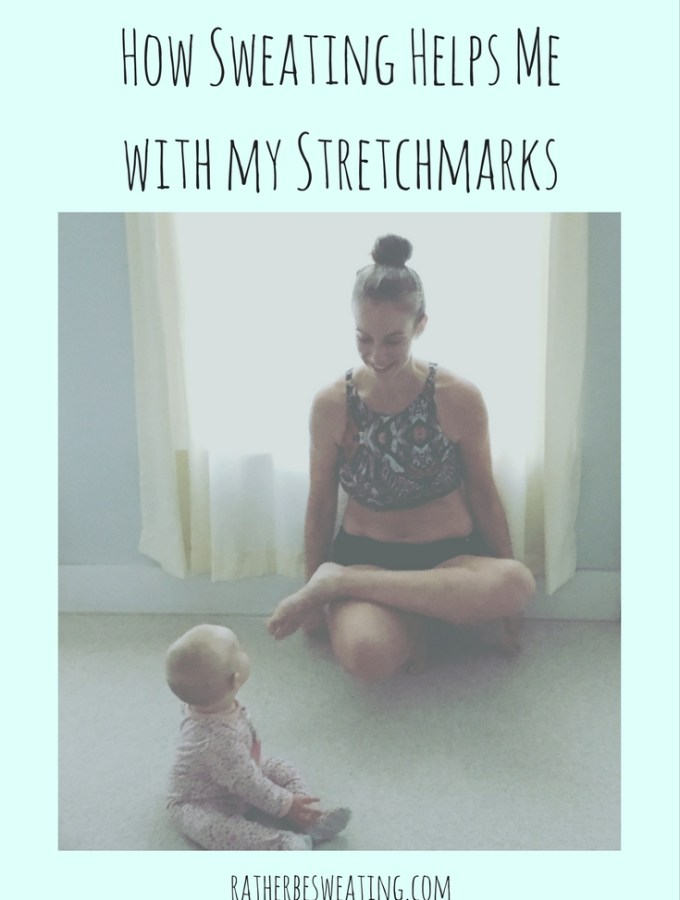 How Sweating Helps Me With My Stretch Marks