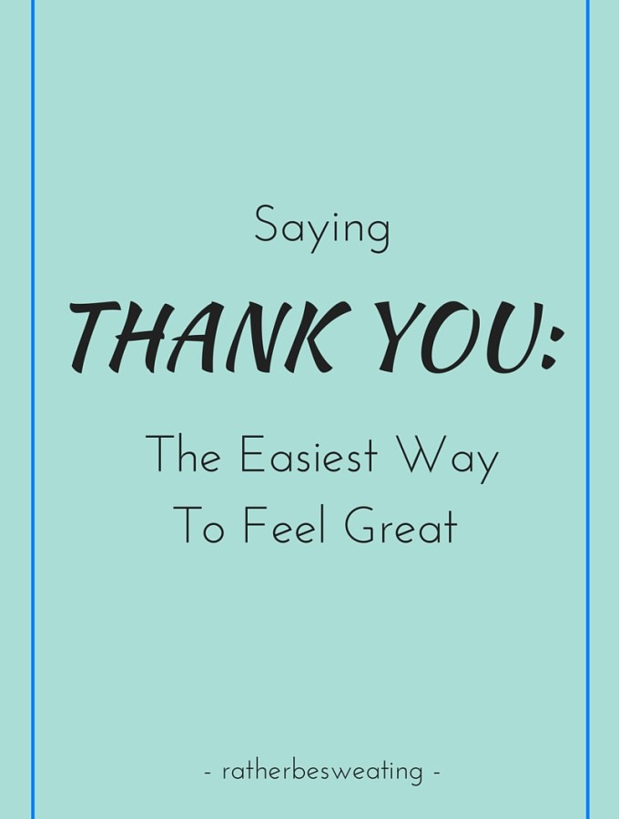 Saying 'Thank You' – The Easiest Way To Feel Great