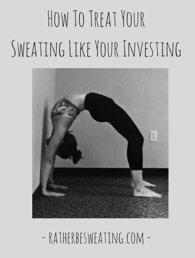 How To Treat Your Sweating Like Your Investing