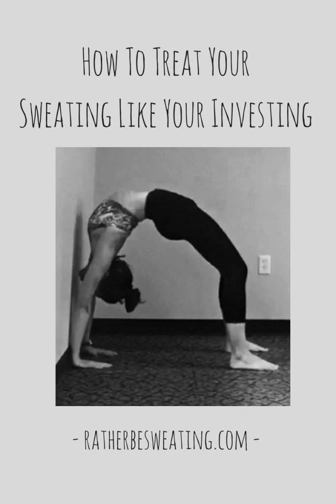 how-to-treat-your-sweating-like-your-investing-1