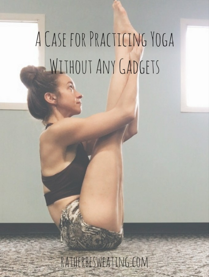 A Case for Practicing Yoga without any Gadgets