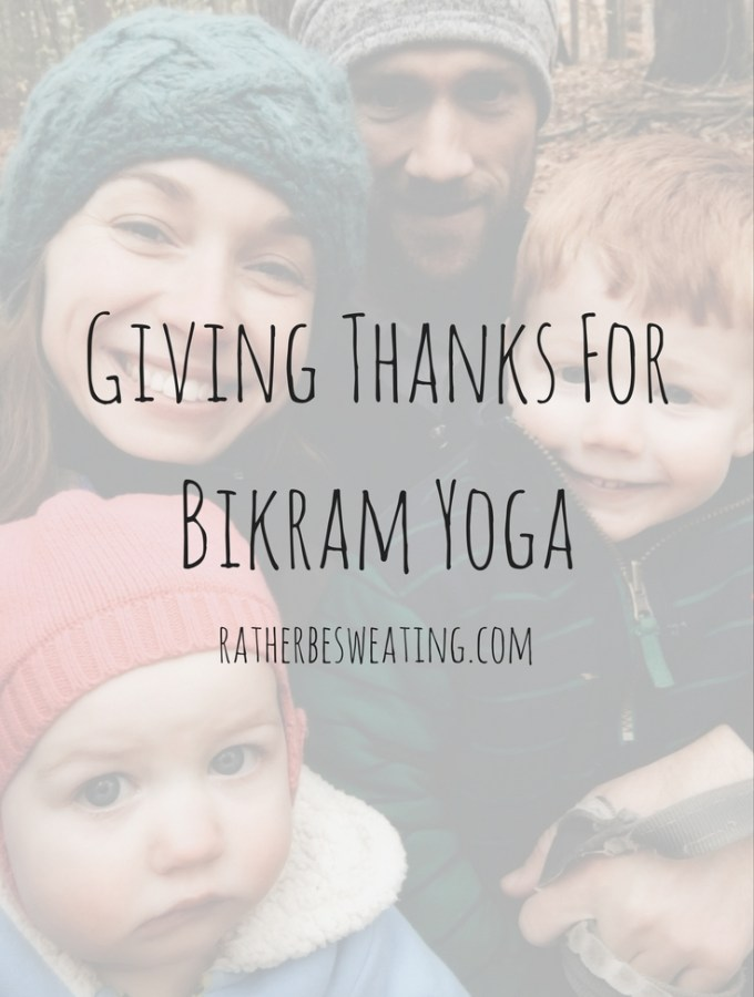 Giving Thanks For Bikram Yoga