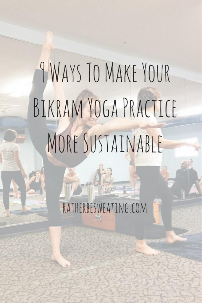 9-ways-to-make-your-bikram-yoga-practice-more-sustainable