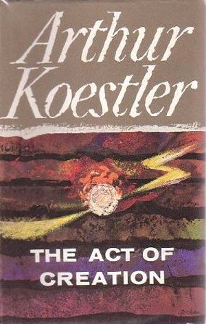 Convoluted Conversation Part 1: cover of the first British edition of THE ACT OF CREATION by Arthur Koestler.
