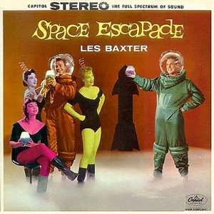 Streets Part 1: cover of Les Baxter's SPACE ESCAPADE album on Capitol Records.