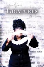 Ligatures by Denise Miller