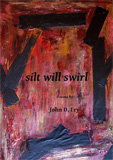 silt will swirl by John Fry