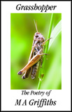 Grasshopper: The Poetry of M.A. Griffiths