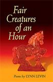 Lynn Levin - Fair Creature of an Hour