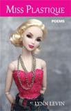 Miss Plastique by Lynn Levin