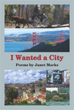 I Wanted a City by Janet Marks