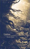 Undone by Maxine Scates