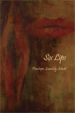 Six Lips by Penelope Scambly Schott
