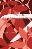 Pruning Burning Bushes by Sarah M. Wells