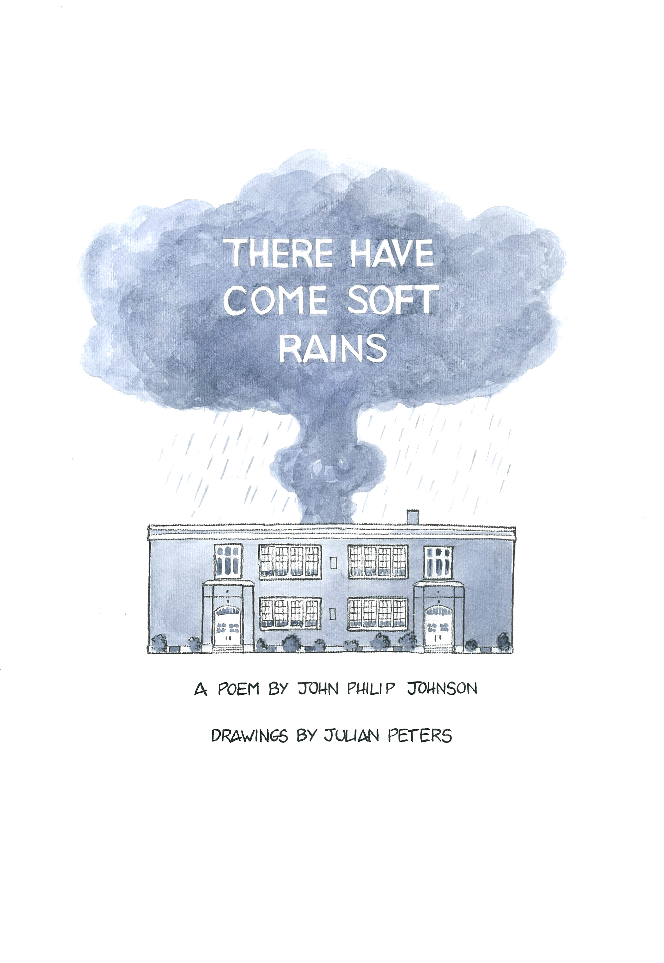 There Have Come Soft Rains By John Philip Johnson And
