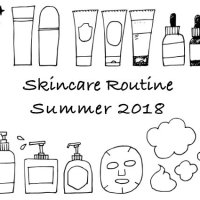 Skincare Routine: Summer 2018